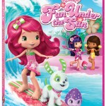 Start the Summer With Strawberry Shortcake – Fun Under the Sun + Giveaway
