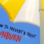 How To Prevent & Treat Sunburns