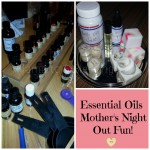 Essential Oils Mother's Night Out Fun (Almost Wordless Wednesday With Linky)