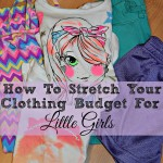 How To Stretch Your Clothing Budget For Little Girls