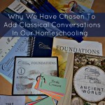 Why We Have Chosen To Add Classical Conversations In Our Homeschooling