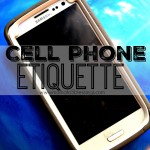 Cell Phone Etiquette Tips