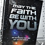 May the Faith Be With You (180 Bible Devotionals For Kids)