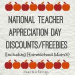 National Teacher Appreciation Day Discounts/Freebies (Teachers Including Homeschool Mom's)