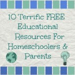 10 Terrific FREE Educational Resources For Homeschoolers & Parents