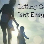 It's Hard To Let Go Even If It's Just A Little