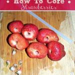Coring Strawberries The Easy Way