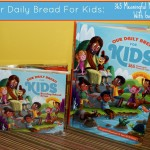 Engaging Devotions For Kids With Our Daily Bread For Kids: 365 Meaningful Moments With God