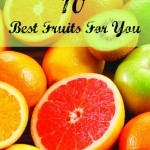 10 Best Fruits That Your Body Needs