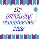 10 Birthday Freebies For Kids