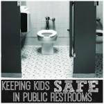 How To Keep Kids Safe In A Public Restroom