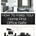 How To Keep Your Home And Office Safe