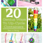 20 Genius Ways To Up-Cycle Containers