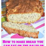 How To Make Bread You Can Eat On Paleo Or Whole30 Lifestyle!