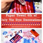 Paper Towel 4th of July Tie Dye Decorations (Kids Craft)