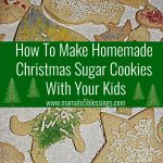 How To Make Homemade Christmas Sugar Cookies With Your Kids